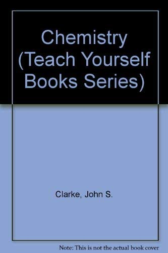 TEACH YRSLF CHEMISTRY (Teach Yourself Books Series) (0679727507) by Clarke, John