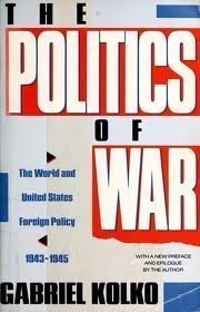 9780679727576: The Politics of War: The World and United States Foreign Policy, 1943-1945