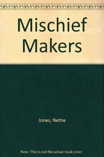 Mischief Makers: Nettie Jones