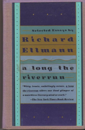 9780679728283: A Long the Riverrun: Selected Essays