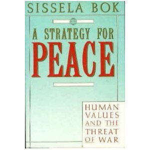 Strategy for Peace: Human Values and the Threat of War (0679728511) by Sissela Bok