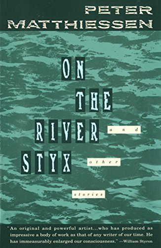 On the River Styx: And Other Stories (9780679728528) by Matthiessen, Peter