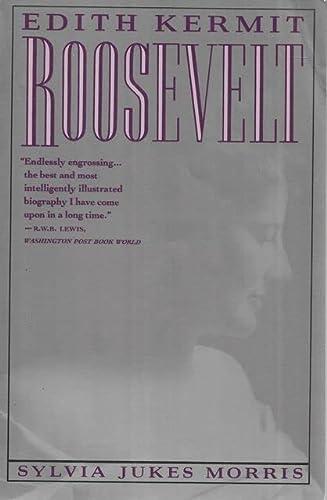 Edith Kermit Roosevelt: Portrait of a First Lady: Morris, Sylvia Jukes