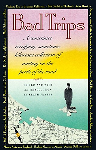 BAD TRIPS,A SOMETIMES TERRIFYING,SOMETIMES HILARIOUS COLLECTION OF: Fraser, Keath Ed,