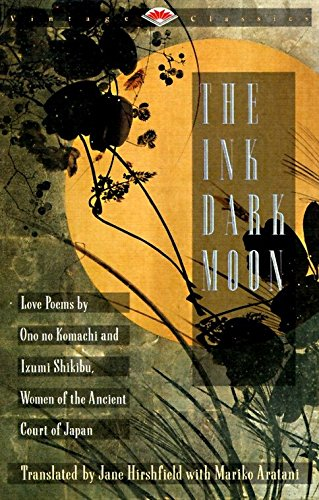 9780679729587: The Ink Dark Moon: Love Poems by Onono Komachi and Izumi Shikibu, Women of the Ancient Court of Japan (Vintage Classics)