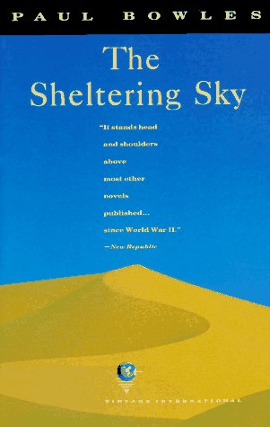 The Sheltering Sky: Bowles, Paul