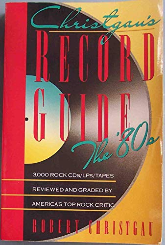 9780679730156: Christgau's Record Guide: The '80s