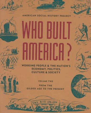 9780679730224: Who Built America? V 2: Work.People&the Nation's Econom.Polit.Cult.Soc