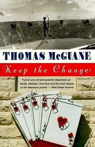 Keep the Change: Thomas Mcguane