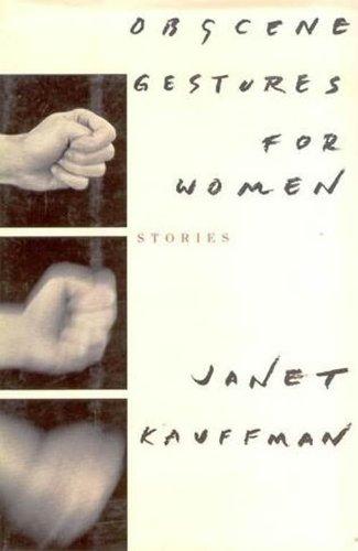 Obscene Gestures for Women: Kauffman, Janet