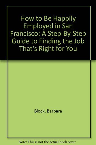 How to Be Happily Employed in San: Barbara Block; Janice