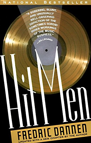 9780679730613: Hit Men: Power Brokers and Fast Money Inside the Music Business