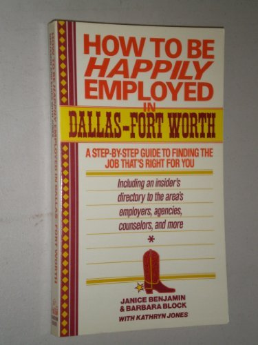 How to Be Happily Employed in Dallas: Barbara Block; Janice