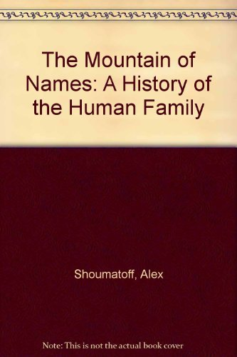 9780679731900: The Mountain of Names: A History of the Human Family
