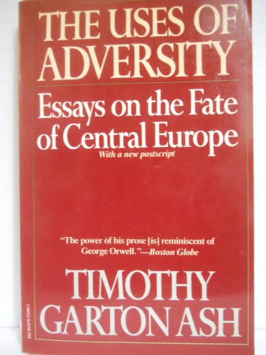 9780679731993: Uses of Adversity: Essays on the Fate of Central Europe