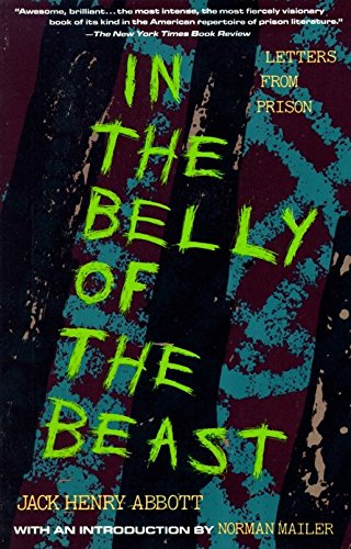 In the Belly of the Beast: Letters: Jack Henry Abbott