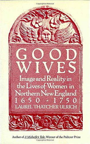 Good Wives: Image and Reality in the Lives of Wome