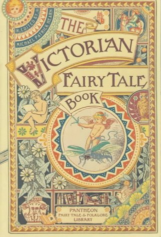 The Victorian Fairytale Book (Pantheon Fairy Tale & Folklore Library): Michael Patrick Hearn