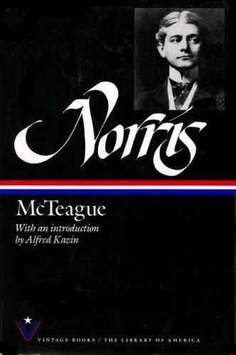 McTeague: A Story of San Francisco: Norris, Frank; Kazin,