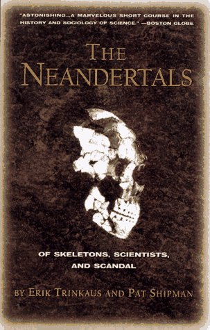 9780679732990: The Neanderthals: Of Skeletons, Scientists, and Scandal