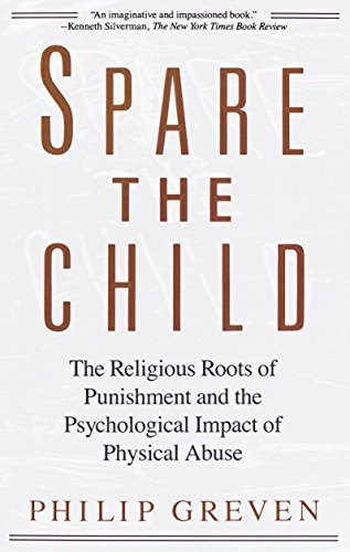 9780679733386: Spare The Child: The Religios Roots of Punishment and the Psychological Impact of Physical Abuse