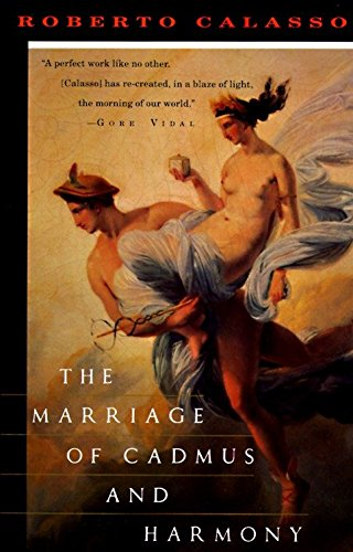 The Marriage of Cadmus and Harmony: Roberto Calasso