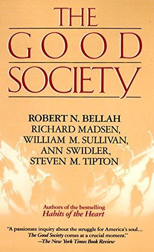 The Good Society (0679733590) by Robert N. Bellah; Richard Madsen; Steven M. Tipton; William M. Sullivan; Ann Swidler