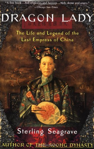 Dragon Lady: The Life and Legend of: Seagrave, Sterling