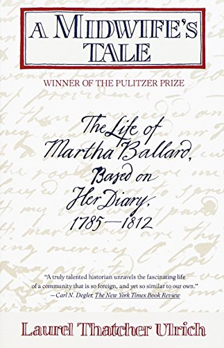 9780679733768: A Midwife's Tale: The Life of Martha Ballard, Based on Her Diary, 1785-1812