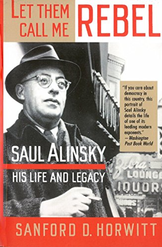 9780679734185: Let Them Call Me Rebel: Saul Alinsky-His Life and Legacy