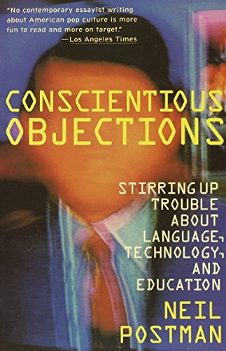 9780679734215: Conscientious Objections: Stirring Up Trouble About Language, Technology and Education