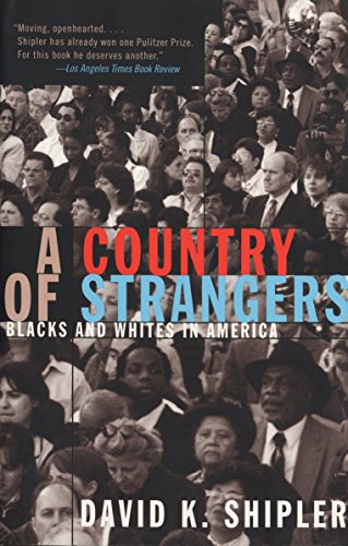9780679734543: A Country of Strangers: Blacks and Whites in America