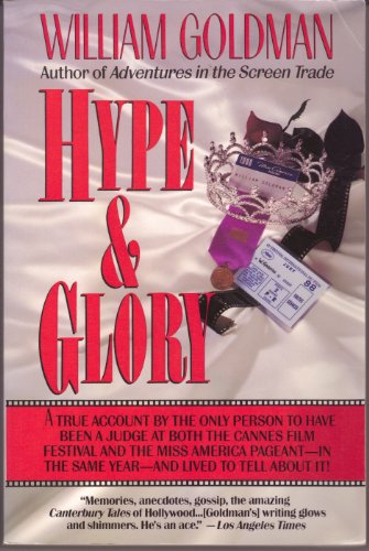 9780679734789: Hype and Glory; a True Account by the Only Person to Have Been a Judge at Both the Cannes.......