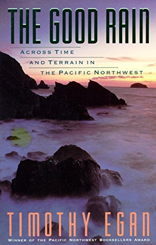 9780679734857: The Good Rain: Across Time and Terrain in the Pacific Northwest (Vintage Departures)