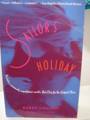 Sailor's Holiday (Includes a Previously Unpublished Novella, Bad Day for the Leopard Man)