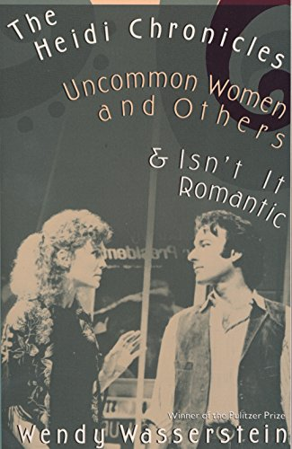 9780679734994: The Heidi Chronicles: Uncommon Women and Others & Isn't It Romantic