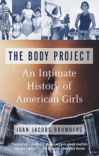 9780679735298: The Body Project: An Intimate History of American Girls