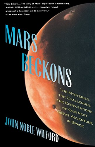 9780679735311: Mars Beckons: The Mysteries, the Challenges, the Expectations of Our Next Great Adventure in Space
