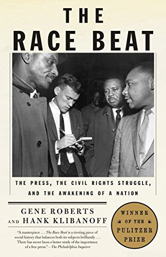 RACE BEAT : THE PRESS THE CIVIL RIGHTS