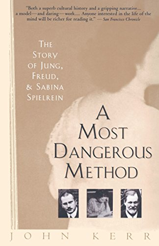 9780679735809: A Most Dangerous Method: The Story of Jung, Freud, and Sabina Spielrein