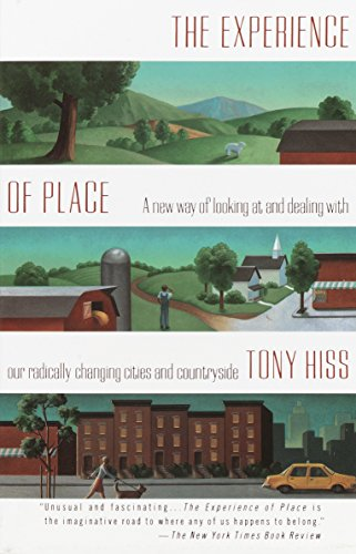 9780679735946: The Experience of Place: A New Way of Looking at and Dealing With our Radically Changing Cities and Countryside