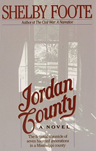 Jordan County 9780679736165 Before Shelby Foote under took his epic history of the Civil War, he wrote this fictional chronicle --  a landscape in narrative  -- of Jordan County, Mississippi, a place where the traumas of slavery, war, and Reconstruction are as tangible as rock formations. The seven stories in Jordan County move backward in time, from 1950 to 1797, and through the lives of characters as diverse as a black horn player doomed by tuberculosis and convulsive jealousy, a tormented and ineffectual fin-de-siecle aristocrat, and a half-wild frontiersman who builds a plantation in Choctaw territory only to watch it burn at the close of the Civil War. In prose of almost Biblical gravity; and with a deep knowledge of the ways in which history shapes human lives -- and sometimes warps them beyond repair -- Foote gives us an ambitious, troubling work of fiction that builds on the traditions of William Faulkner and Flannery O'Connor but that is resolutely unique.