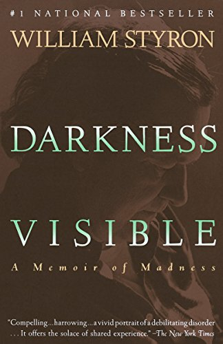 DARKNESS VISIBLE : A MEMOIR OF MADNESS
