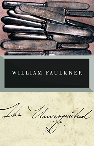 The Unvanquished: The Corrected Text: William Faulkner