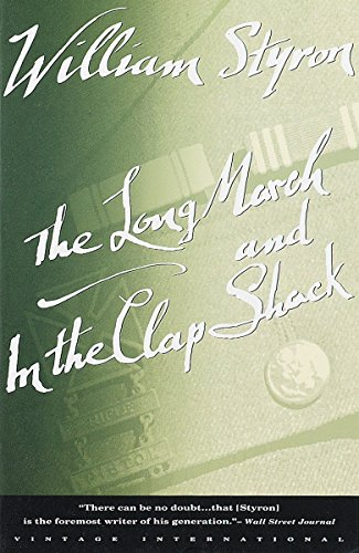 The Long March and In the Clap Shack (2 Books in 1): William Styron
