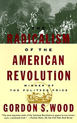 9780679736882: The Radicalism of the American Revolution