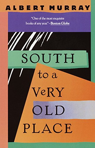 South to a Very Old Place: Albert Murray