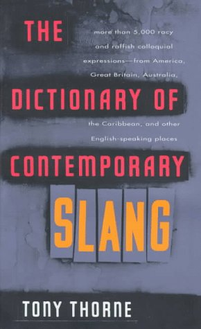 9780679737063: The Dictionary of Contemporary Slang: With More Than 5,000 Racy and Raffish Colloquial Expressions-From America, Great Britain, Australia, the Carib