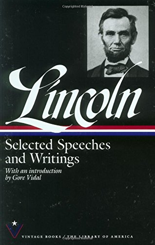 Lincoln : Selected Speeches and Writings: Lincoln, Abraham; Gore