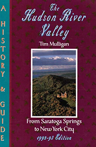 Hudson River Valley: a History & Guide: Mulligan, Tim &